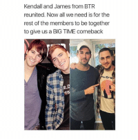 Memes, Time, and 🤖: Kendall and James from BTR  reunited. Now all we need is for the  rest of the members to be together  to give us a BIG TIME comeback Can you imagine tho 😍 @peopleareamazing @peopleareamazing @peopleareamazing