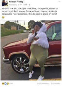 <p>Looking like a Hood Umpa Loompa (via /r/BlackPeopleTwitter)</p>: Kendall Holley  Yesterday at 1:43 PM  What in the Bad n Boujee teletubbie, sour pickle, rabbit tail  jacket, body built wrong, Sesame Street hooker, gru from  despicable me shaped ass, diva booger is going on here?  211 Comments 312 Shares <p>Looking like a Hood Umpa Loompa (via /r/BlackPeopleTwitter)</p>