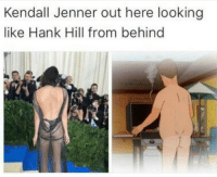 Hank Hill: Kendall Jenner out here looking  like Hank Hill from behind