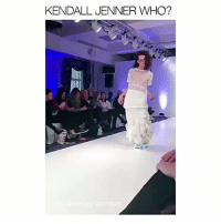 Kendall Jenner, Memes, and Watch: KENDALL JENNER WHO?  ardashianrelate WHAT DID I JUST WATCH