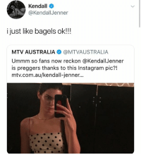 Well I, for one, can totally relate. I am currently pregnant with my 4th [food] baby: Kendall  @KendallJenner  i just like bagels ok!!!  MTV AUSTRALIA @MTVAUSTRALIA  Ummm so fans now reckon @KendallJenner  is preggers thanks to this Instagram pic?!  mtv.com.au/kendall-jenner... Well I, for one, can totally relate. I am currently pregnant with my 4th [food] baby