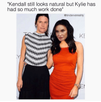 "Bad, Dank, and Work: ""Kendall still looks natural but Kylie has  had so much work done""  @tindervsreality  KE Double tap and tag someone or 10 years of bad Botox!"