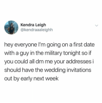 He's gonna pick her up in his Dodge Charger @_theblessedone 😆 TwitterCreds: @kendraaaleighhh: Kendra Leigh  @kendraaaleighh  hey everyone I'm going on a first date  with a guy in the military tonight so if  you could all dm me your addresses i  should have the wedding invitations  out by early next week He's gonna pick her up in his Dodge Charger @_theblessedone 😆 TwitterCreds: @kendraaaleighhh