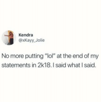 "Lol, Hood, and Kendra: Kendra  @xKayy_Jolie  No more putting ""lol"" at the end of my  statements in 2k18.I said what I said. You heard me"