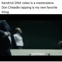 Best Friend, Lol, and Memes: Kendrick DNA video is a masterpiece.  Don Cheadle rapping is my new favorite  thing. Look at iron mans best friend though lol... don is that guy 🙌🏾🙌🏾