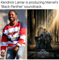 Kendrick Lamar, Memes, and Black: Kendrick Lamar is producing Marvel's  Black Panther' soundtrack.  TOK  NDO  oF  BOY  ONDON  BACK  DAWTHER  2.16.18