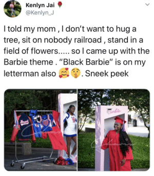 "Barbie, Blackpeopletwitter, and Love: @Kenlyn J  ltold my mom ,ldont want to hug a  tree, sit on nobody railroad, stand ina  field of flowers..... so l came up with the  Barbie theme. ""Black Barbie"" is on my  letterman also g. Sneek peek Love this (via /r/BlackPeopleTwitter)"