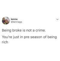 ➡️➡️➡️Tag all the broke people you know to give them hope . . krakstv: kenna  akennaga  Being broke is not a crime.  You're just in pre season of being  rich ➡️➡️➡️Tag all the broke people you know to give them hope . . krakstv