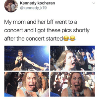 Memes, Mom, and 🤖: Kennedy kocherarn  @kennedy_k19  My mom and her bff went to a  concert and I got these pics shortly  after the concert started The facial expressions are epic