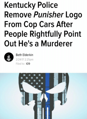 Cars, Police, and Kentucky: Kentucky Police  Remove Punisher Logo  From Cop Cars After  People Rightfully Point  Out He's a Murderer  Beth Elderkin  2/24/17 2:25pm  Filed to: 109