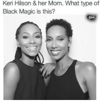 Black Lives Matter, Dope, and Memes: Keri Hilson & her Mom. What type of  Black Magic is this?  BM Dope! Any ideas? BlackMattersUS BlackExcellence BM BlackKnowledge black blacklove african africanamerican blacklivesmatter BlackPower ProBlack BlackEmpowerment BlackIsBeautiful StayWoke