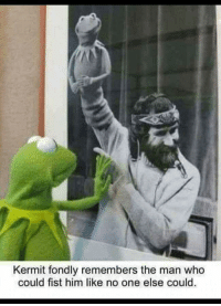 "Dank, Meme, and Http: Kermit fondly remembers the man who  could fist him like no one else could. <p>Fisting via /r/dank_meme <a href=""http://ift.tt/2gR8wQy"">http://ift.tt/2gR8wQy</a></p>"