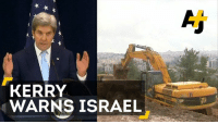 "Memes, Israel, and Jewish: KERRY  WARNS ISRAEL ""If the choice is one state, Israel can either be Jewish or democratic, it cannot be both.""  John Kerry delivers a stern warning to Israel over its illegal settlements."