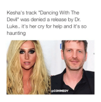 """Crying, Dancing, and Devil: Kesha's track """"Dancing With The  Devil"""" was denied a release by Dr.  Luke.. it's her cry for help and it's so  haunting  (a COHMEDY this breaks my heart. FreeKesha"""