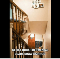 Ninja, Indonesian (Language), and Warrior: KETIKA BOCAH BERMENTAL  JUARA NINJA WARRIOR