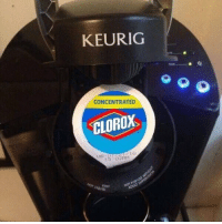 Start the day off right 😌👌🏻: KEURIG  CONCENTRATED  CLOROX  15 03 Mri Start the day off right 😌👌🏻