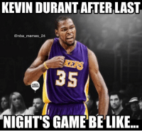Lakers beat the Warriors by 20! KD is ready to switch teams... 😂 LakersNation nbamemes nba_memes_24: KEVIN DURANT AFTERLAST  @nba memes 24  NIGHTS GAME BE LIKE. Lakers beat the Warriors by 20! KD is ready to switch teams... 😂 LakersNation nbamemes nba_memes_24