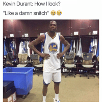 """No chill smh kevindurant kd warriors nbamemes nba: Kevin Durant. How look?  """"Like a damn snitch""""  35  ARRIO  0.31 No chill smh kevindurant kd warriors nbamemes nba"""