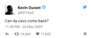 Cavs, Kevin Durant, and Back: Kevin Durant  @KDTrey5  Can da cavs come back?  11:08 PM - 24 May 2009  я 1 9483  11 ,852
