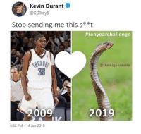 😂😂😂😂😂😂😂😂: Kevin Durant  @KDTrey5  Stop sending me this s**t  #tenyearchallenge  @theleaguesource  35  2009 2019  4:56 PM 14 Jan 2019 😂😂😂😂😂😂😂😂