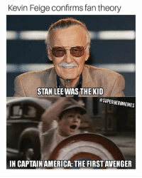 Mind blown...: Kevin Feige confrms fa  Kevin Feige confirms fan theory  STAN LEE WAS THE KIID  #SUPERHEROM EMES  IN CAPTAINAMERICA: THE FIRST AVENGER Mind blown...