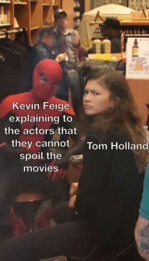 What the f-: Kevin Feige  explaining to  the actors that  they cannot  spoil the  Tom Holland  movies What the f-