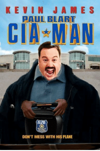 KEVIN JA M E S  PAUL BLART  CIA MAN  DON'T MESS WITH HIS PLANE