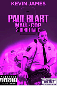 Kevin James, Parental Advisory, and Rap: KEVIN JAMES  PAUL BLART  MALL COP  SOUNDTRAG  PARENTAL  ADVISORY  EXPLICIT CONTENT  CHOPPED NOT SLOPPED  DJOG RONC