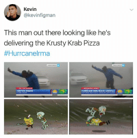 Swipe and tag an ugly mf 😂 @genuine.gerald: Kevin  @kevinfigman  This man out there looking like he's  delivering the Krusty Krab Pizza  #Hurrcanelma  ON THE PHONE  JUSTON DRAKE  BREAKING NEWS  HURRICANE IRMA MAKES LANDFALL  RAIN&TORNADOES Swipe and tag an ugly mf 😂 @genuine.gerald