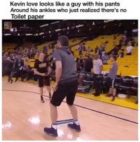 Funny, Kevin Love, and Love: Kevin love looks like a guy with his pants  Around his ankles who just realized there's no  Toilet paper 😂😂