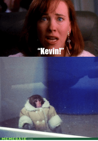 """<p>Keep the Change, You Filthy Animal</p>: """"Kevin!""""  MEME  BAS  COM <p>Keep the Change, You Filthy Animal</p>"""