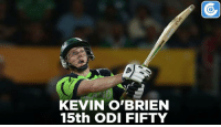 Memes, 🤖, and Kevin: KEVIN O'BRIEN  15th ODI FIFTY AFG v IRE , 4th ODI: IRE - 196/6 (43) | Kevin O'Brien - 50*(48) , Gary Wilson - 41(66) | Target - 221