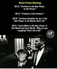 "Barcelona, Cristiano Ronaldo, and Memes: Kevin-Prince Boateng:  2012: ""Cristiano is the Best Player  on the Planet.""  2013: ""Cristiano is the Greatest.""  2018: ""Cristiano Ronaldo, for me, is the  Best Player in the World, that's all.""  2019: ""Lionel Messi is the Best Player in  this World and Every World, Why are you  Laughing? That's the truth""  ORGAIZATION Boateng's opinion now that he has joined Barcelona... 🤣🤣"