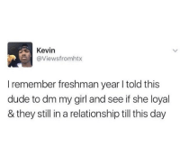 These girls ain't loyal 😩😂💯 @worldstar WSHH: Kevin  @Viewsfromhtx  I remember freshman year l told this  dude to dm my girl and see if she loyal  & they still in a relationship till this day These girls ain't loyal 😩😂💯 @worldstar WSHH