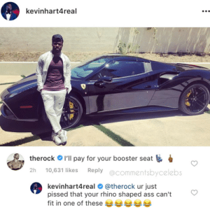 Ass, Dank, and Memes: kevinhart4real  therock # I'll pay for your booster seat  2h 10,631 likes Reply @commentsbycelebs  kevinhart4 real # @therock urjust  pissed that your rhino shaped ass can't  fit in one of these Friendship comes in all shapes and sizes by Archer2408 FOLLOW HERE 4 MORE MEMES.
