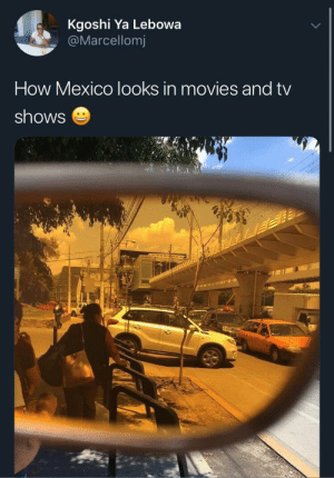 Movies, TV Shows, and Mexico: Kgoshi Ya Lebowa  @Marcellomj  How Mexico looks in movies and tv  shows Y'all be playing with Mexico 😂🤦♂️ https://t.co/jS0mQ3VwEy