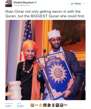 karadin: berniesrevolution: This is the inauguration we should all be celebrating. IN MINNESOTA Y'ALL : Khaled Beydoun  @KhaledBeydoun  Follow  Ilhan Omar not only getting sworn in with the  Quran, but the BIGGEST Quran she could find  RETWEETS  LIKES karadin: berniesrevolution: This is the inauguration we should all be celebrating. IN MINNESOTA Y'ALL