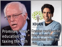 "Kahn Academy, Coursera, and EdX all offer free education. We shouldn't be dolling out big pay checks to overpaid professors to get it done.: KHAN  ACAD EM  Promises ree"" Creates world wide  education Dyiree eduration via  taxing the rich  donations from tne Kahn Academy, Coursera, and EdX all offer free education. We shouldn't be dolling out big pay checks to overpaid professors to get it done."