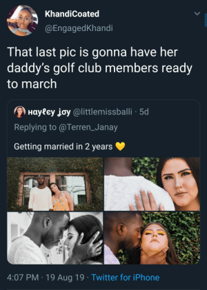 Guess he still hasnt seen Get Out: KhandiCoated  @EngagedKhandi  That last pic is gonna have her  daddy's golf club members ready  to march  Hayfey joy@littlemissballi 5d  Replying to @Terren_Janay  Getting married in 2 years  4:07 PM 19 Aug 19 Twitter for iPhone Guess he still hasnt seen Get Out
