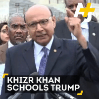 "Gold Star father Khizr Khan says President Trump's immigration ban has ""alienated patriotic Muslims."": KHIZR KHAN  SCHOOLS TRUMP Gold Star father Khizr Khan says President Trump's immigration ban has ""alienated patriotic Muslims."""
