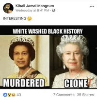 "Shit, Tumblr, and youtube.com: Kibali Jamal Mangrum  Wednesday at 8:41 PM  INTERESTING  WHITE WASHED BLACK HISTORY  MURDERED CLONE  7 Comments 35 Shares <p><a href=""https://mlpgodzalis9876.tumblr.com/post/169719483855/neonnazi-hotepiscancelled-supermack13"" class=""tumblr_blog"">mlpgodzalis9876</a>:</p>  <blockquote><p><a href=""https://neon--nazi.tumblr.com/post/169719450438/hotepiscancelled-supermack13"" class=""tumblr_blog"">neon–nazi</a>:</p>  <blockquote><p><a href=""https://hotepiscancelled.tumblr.com/post/169592495521/supermack13-theblackmanonthemoon"" class=""tumblr_blog"">hotepiscancelled</a>:</p>  <blockquote><p><a href=""http://supermack13.tumblr.com/post/167045179982/theblackmanonthemoon-blackmoonflesh"" class=""tumblr_blog"">supermack13</a>:</p>  <blockquote><p><a href=""http://theblackmanonthemoon.tumblr.com/post/167038551982/blackmoonflesh-magnolia-noire"" class=""tumblr_blog"">theblackmanonthemoon</a>:</p>  <blockquote><p><a href=""https://blackmoonflesh.tumblr.com/post/167038172247/magnolia-noire-hotepiscancelled"" class=""tumblr_blog"">blackmoonflesh</a>:</p>  <blockquote><p><a href=""http://magnolia-noire.tumblr.com/post/167038086350/hotepiscancelled-nigga-what"" class=""tumblr_blog"">magnolia-noire</a>:</p><blockquote> <p><a href=""https://hotepiscancelled.tumblr.com/post/166833713371"" class=""tumblr_blog"">hotepiscancelled</a>:</p>  <blockquote><p>?? ????? ???? ???</p></blockquote>  <p class=""npf_quote"" data-npf='{""subtype"":""quote""}'>NIGGA WHAT</p> </blockquote> <p>LMFOAMFMAFAO WHAT?????</p></blockquote>  <p>Wait nah…The Hoteps migt have one here 🤔 </p></blockquote>  <p>Frfr that happened it's a documentary on YouTube look it up </p></blockquote>  <p>Not today hotep Satan </p></blockquote>  <p>WE</p></blockquote>  <p>WAZ</p></blockquote>  <p>ENGLISH QUEENS N SHIT</p>"
