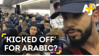 A YouTube star claimed he was removed from a plane for speaking Arabic. His staff says it wasn't a prank.: KICKED OFF  FOR ARABIC? A YouTube star claimed he was removed from a plane for speaking Arabic. His staff says it wasn't a prank.