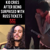 Memes, Free, and Mean: KID CRIES  AFTER BEING  SURPRISED WITH  RUSS TICKETS  HOT  FREE  STYLE  @HOTFREESTYLE I mean I would too