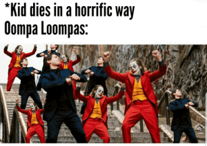 Willy Wonka, Dank Memes, and Thanos: Kid dies in a horrific way  Oompa Loompas: Willy Wonka > Thanos