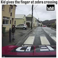 Kids these days are so cheeky 😱😂: Kid gives the finger at zebra crossing  LAD  BIBLE  :33 Kids these days are so cheeky 😱😂