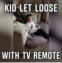 This lad was left alone with the TV and his channel choice was interesting...: KID LET LOOSE  WITH TV REMOTE This lad was left alone with the TV and his channel choice was interesting...