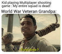 No titles required: Kid playing Multiplayer shooting  game My entire squad is dead!  World War Veteran Grandpa:  First time? No titles required