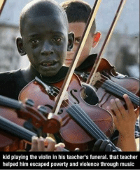 http://t.co/R9aQTCXDP7: kid playing the violin in his teacher's funeral. that teacher  helped him escaped poverty and violence through music http://t.co/R9aQTCXDP7