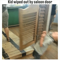 Memes, Watch Out, and Watch: Kid wiped out by saloon door 'Hey kid, watch out for that swinging do- ...' 😳😂