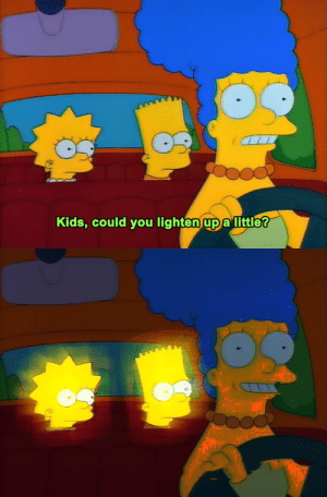 Kids, You, and Little: Kids, could you lighten up a little?